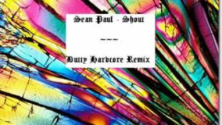 Sean Paul - Shout/Street Respect (Dutty Hardcore Remix)
