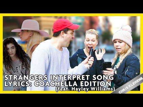 STRANGERS INTERPRET SONG LYRICS: COACHELLA EDITION (feat. Hayley Williams) | Chris Klemens