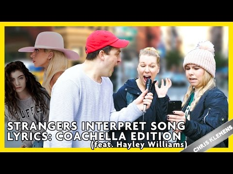 STRANGERS INTERPRET SONG LYRICS: COACHELLA EDITION (feat. Hayley Williams) | Chris Klemens