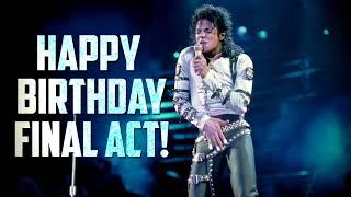 Happy Birthday Final Act! | MJFV