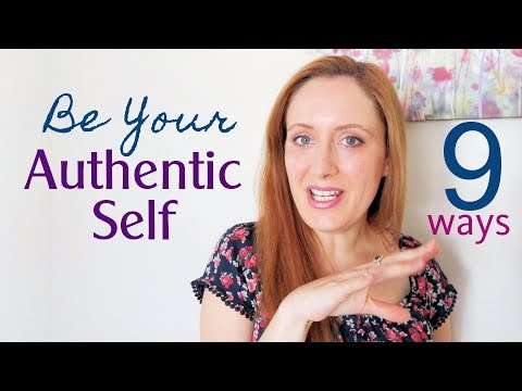 9 Ways To Find Your AUTHENTIC Self. How Authenticity Liberates You.