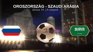 ⚽ Oroszország - Szaud Arábia 2018. 06.14. FIFA Foci VB meccs PROMÓ