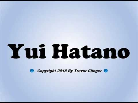 How To Pronounce Yui Hatano