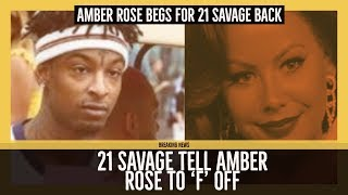 Amber Rose BEGS for 21 Savage Back and He tells her to BEAT IT and 'F' Off, She Broke His Heart
