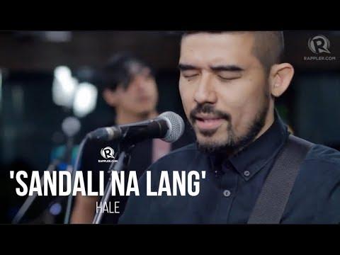 'Sandali Na Lang' – Hale