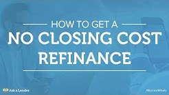 How to Get a No Closing Cost Refinance | Ask a Lender