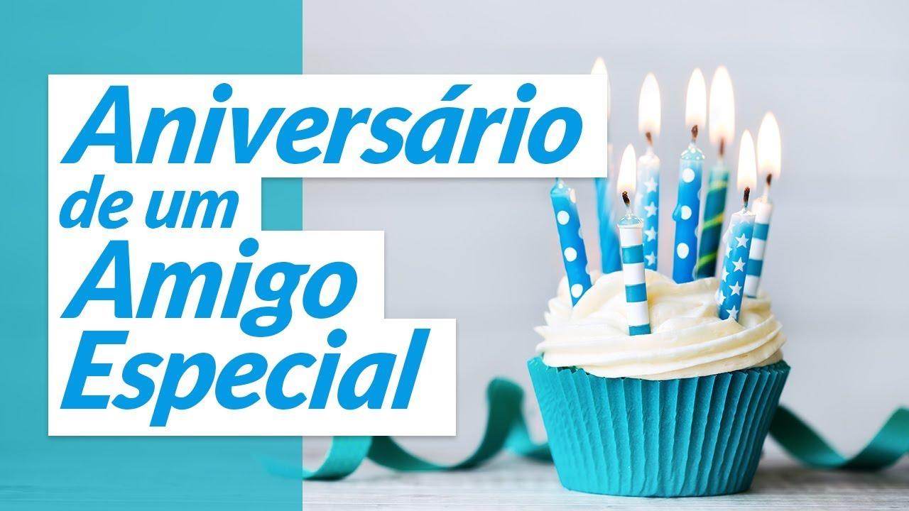 Mensagens De Aniversario Para Amigo: Aniversário De Um Amigo Especial