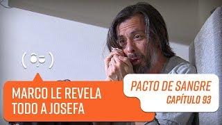 Marco le revela todo a Josefa   Pacto de Sangre   Capítulo 93