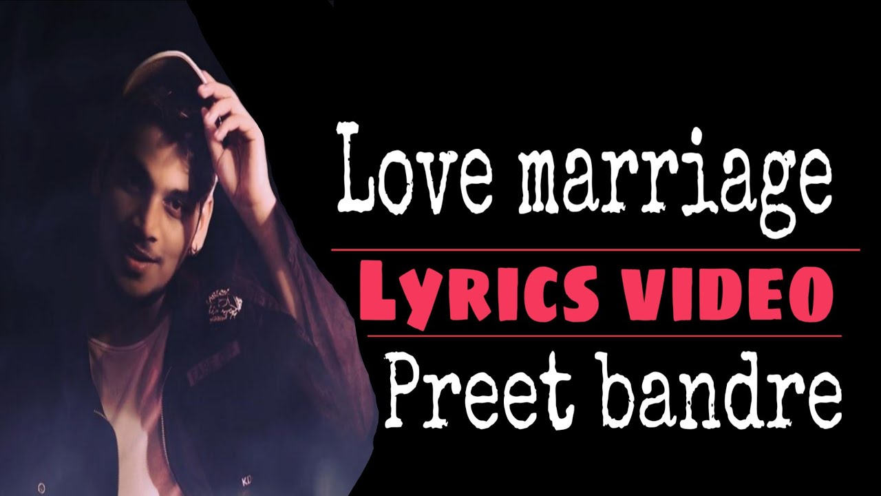 Download Love Marriage Preet Bandre Free Mp3 Song   Oiimp3.com