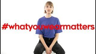 #whatyouwearmatters