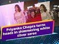 Priyanka Chopra turns heads in shimmering white silver saree - Bollywood News