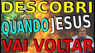 DESCOBRI QUANDO JESUS VAI VOLTAR