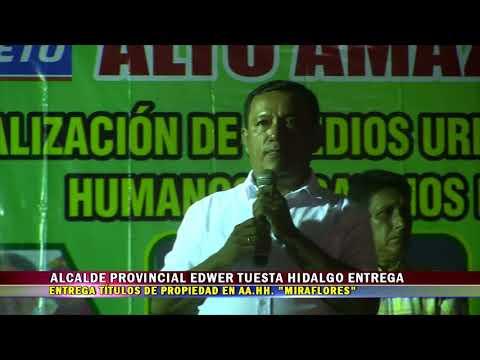 ALCALDE PROVINCIAL EDWER TUESTA ENTREGA TÍTULOS DE PROPIEDAD