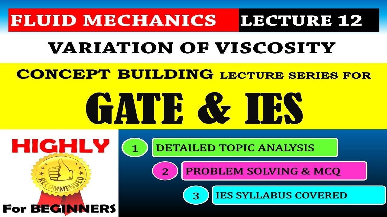 Fluid Mechanics for GATE and IES (ENGLISH)   Variation of Viscosity   Lecture - 12