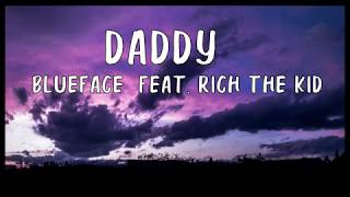 Blueface - DADDY feat. Rich The Kid (Lyrics)
