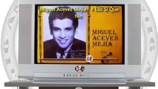 Miguel Aceves Mejía - Y Eso Sí Que No / SANDUNGA!