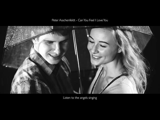 Can You Feel I Love You    - Peter Asschenfeldt