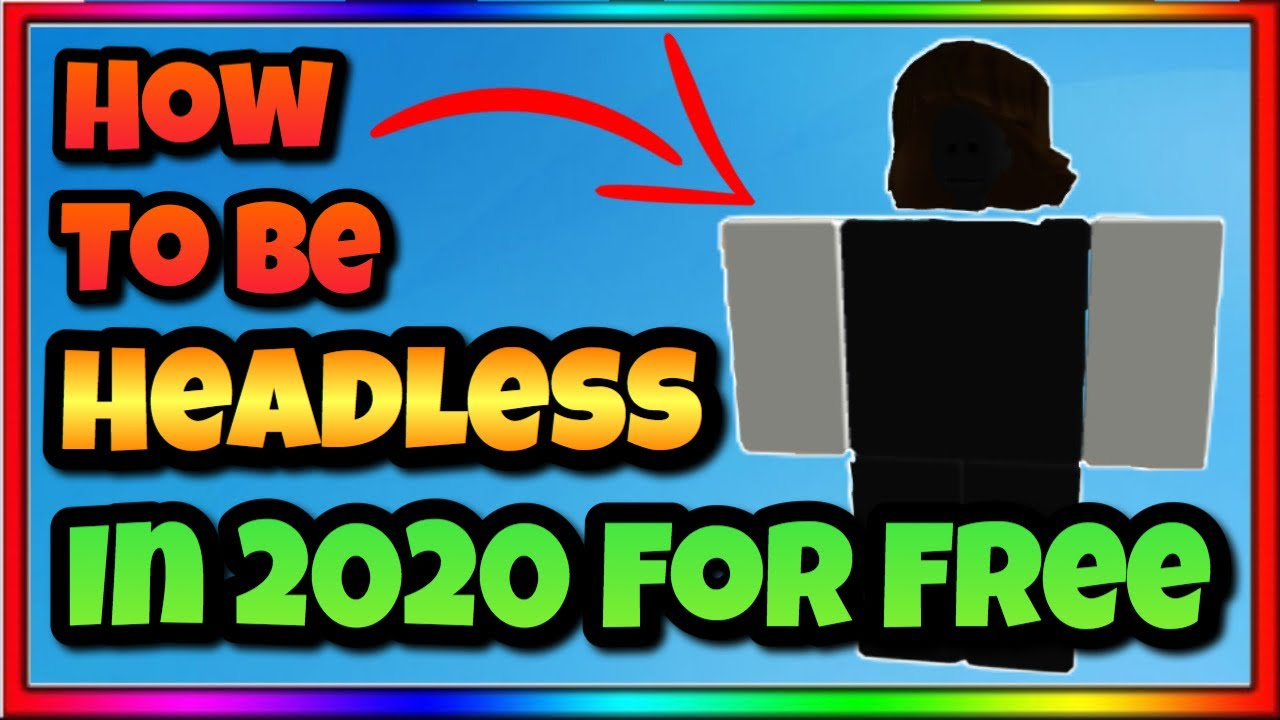 The Headless Head In Roblox How To Be Headless In Roblox 2020 For Free Youtube