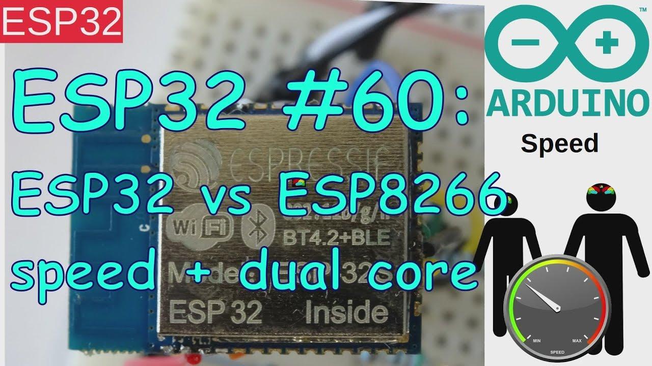ESP32 #60: ESP32 vs ESP8266 Speed Comparison and Arduino Dual Core Speed