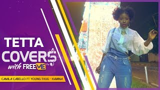 Video Camila Cabello ft Young Thug - Havana (Tetta's Covers With FreeMe TV) download MP3, 3GP, MP4, WEBM, AVI, FLV Juni 2018
