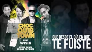 Desde El Dia En Que Te Fuiste Official Remix - Chocquibtown Ft  Wisin letra