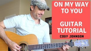 On My Way To You - Cody Johnson - Guitar Tutorial | Lesson