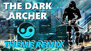 ARROW - THE DARK ARCHER Theme [Styzmask Remix]