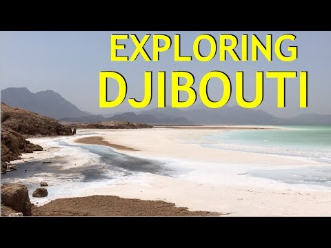 Exploring DJIBOUTI!