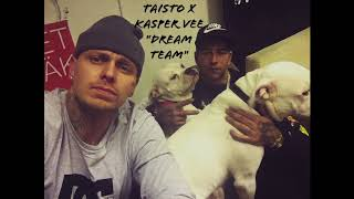 TAISTO X KASPER VEE -  DREAM TEAM