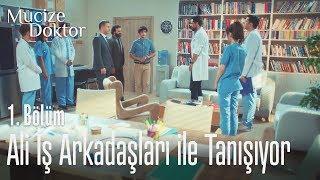 Ali iş arkadaşları ile tanışıyor - Mucize Doktor 1. Bölüm