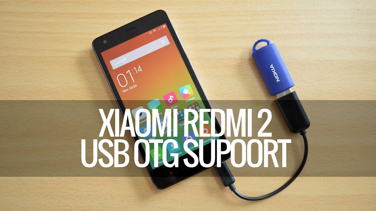 Xiaomi Redmi 2 Prime How To Connect Usb Drive Otg Support Explained