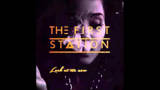 Look At Me Now - First Station