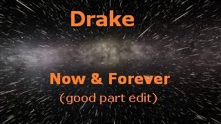 Drake - Now and Forever good part