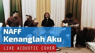 Download NAFF Kenanglah Aku cover
