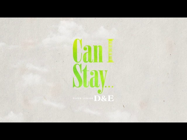 SUPER JUNIOR-D&E / 4月25配信限定楽曲「Can I Stay...」リリックビデオ公開