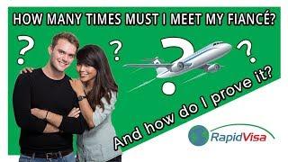 How Many Times Do I Have to Meet My Fiancé & How Do I Prove it?