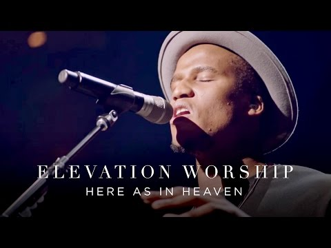 Elevation Worship - Here As In Heaven (Live)