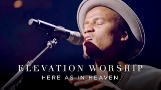 Download Here As In Heaven | Live | Elevation Worship