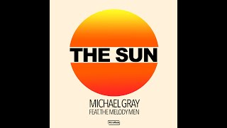 Michael Gray Feat. The Melody Men - The Sun  (Official Video)