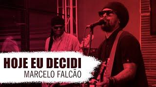 FM O Dia - Marcelo Falcão - Hoje Eu Decidi