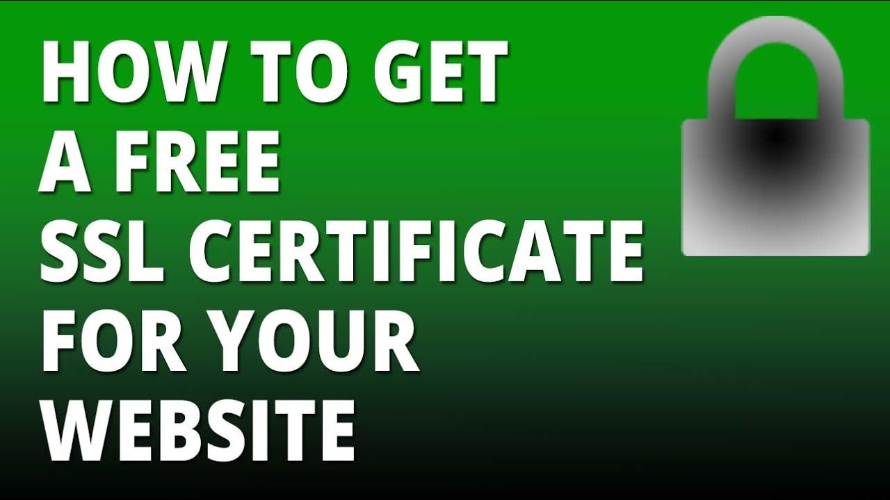 How To Get A Free Ssl Certificate For Your Website Youtube
