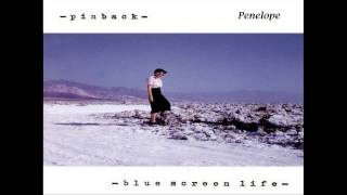 Pinback - Blue Screen Life (Full Album)