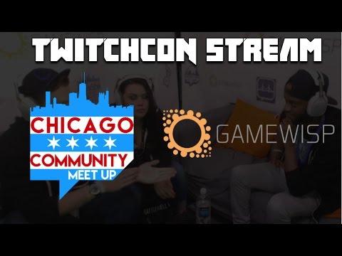 Twitch Chicago Twitchcon 2016 Gamewisp Stream