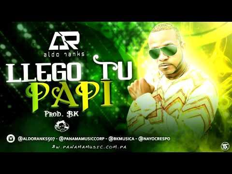 Aldo Ranks - Llego Tu Papi (MP3)