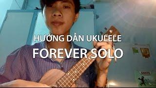 Hướng dẫn Ukulele Solo - Forever (Ukulele tutorial hoang luu)