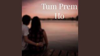 Tum Prem Ho