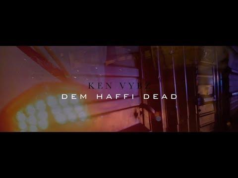 KEN VYBZ - DEM HAFFI DEAD ( Version Radio And Dj ) 🇬🇫💣