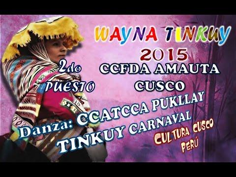 Danza CCATCCA PUKLLAY TINKUY CARNAVAL Wayna Tinkuy 2015