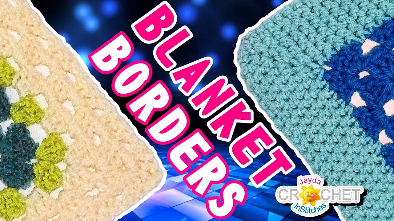 How To Crochet 2 Basic Blanket Borders Granny Square