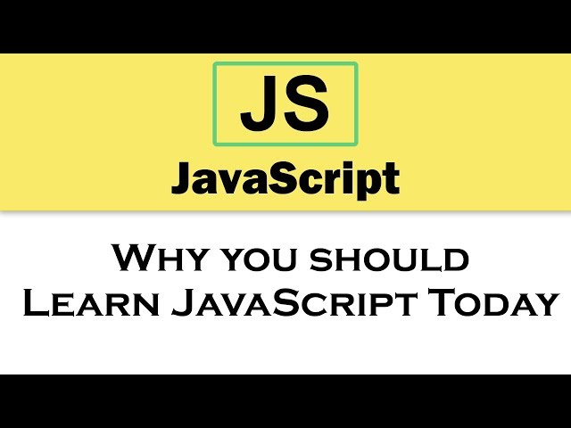 #1 JavaScript Tutorial | Why you should Learn JavaScript Today